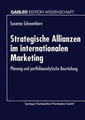 Strategische Allianzen im internationalen Marketing: Planung und portfolioanalytische Beurteilung