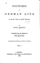 Pictures of German Life in the XVth,XVIth, and XVIIth Centuries: Volume 1