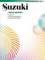 Suzuki Cello School, Vol 3: Piano Acc.