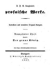 Prosaische Werke: in dreißig Bänden, mit ein und dreißig Stahlstichen. ¬Der graue König. 19