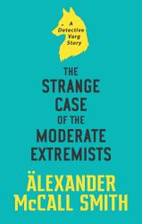 The Strange Case Of The Moderate Extremists Book PDF