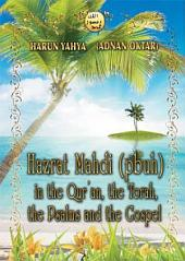 Hazrat Mahdi (pbuh) in the Qur'an, the Torah, the Psalms and the Gospel