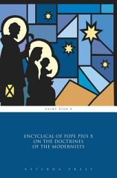 Encyclical of Pope Pius X on the Doctrines of the Modernists