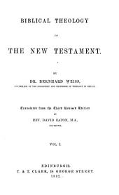 Biblical Theology of the New Testament: Volume 1