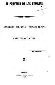 El Porvenir de las Familias  Condiciones  garantias i ventajas de esta asociacion   With an introduction by R  de Silva Ferro   PDF