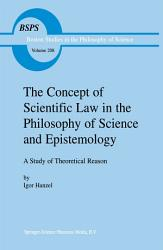 The Concept Of Scientific Law In The Philosophy Of Science And Epistemology Book PDF