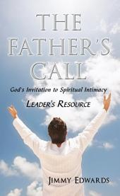 The Father's Call: God's Invitation to Spiritual Intimacy