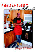 A Single Man s Guide to Easy Meals PDF
