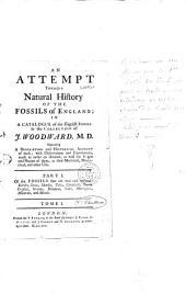 An Attempt Towards a Natural History of the Fossils of England in a Catalogue of the English Fossils in the Collection of J. Woodward[Livre]