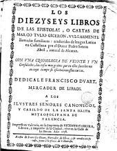 Los Diezyseys libros de las epistolas o cartas de Marco Tvlio Ciceron, vvlgarmente llamadas familiares