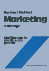 Marketing: Einführung in die Absatzpolitik, Ausgabe 5