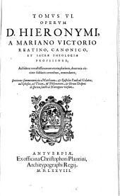 Tomvs ... Opervm D. Hieronymi: Continens Commentaria in Matthaeum, et Epistolas Pauli ad Galatas, ad Ephesios, ad Titum, et Philemonem ...