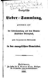 Evangelische lieder-sammlung: genommen aus der liedersammlung und dem gemeinschaftlichen gesangbuch, zum bequemeren gebrauche in den evangelischen gemeinden