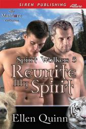 Reunite My Spirit [Spirit Walkers 5]