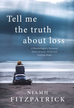 Tell Me The Truth About Loss PDF