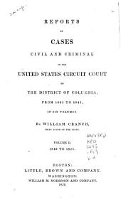 Reports of Cases Civil and Criminal in the United States Circuit Court of the District of Columbia, from 1801 to 1841: Volume 2