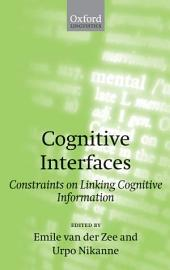 Cognitive Interfaces: Constraints on Linking Cognitive Information