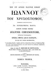 Toy en hagiois patros imon Ioannoy toy Xrysostomoy, ta eyriskomena panta: Volume 1, Part 1