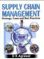 Supply Chain Management:Strategy, Cases and Best Practices