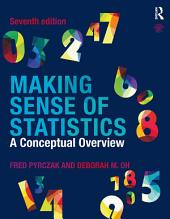 Making Sense of Statistics: A Conceptual Overview, Edition 7