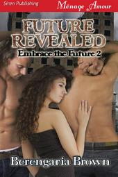 Future Revealed [Embrace the Future 2]