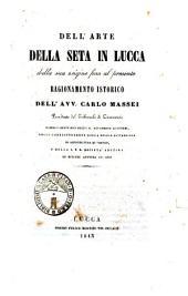 Dell'arte della seta in Lucca dalla sua origine fino al presente ragion amento istorico