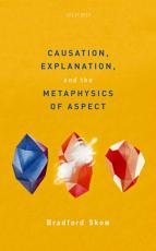 Causation  Explanation  and the Metaphysics of Aspect PDF