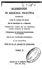 Elementos de medicina practica fundados sobre el sistema de Brown: Volumen 4