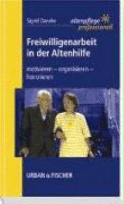 Freiwilligenarbeit in der Altenhilfe PDF