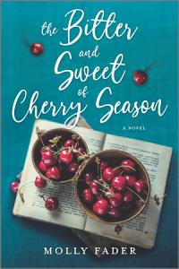 The Bitter and Sweet of Cherry Season Book