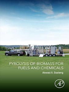 Pyrolysis of Biomass for Fuels and Chemicals