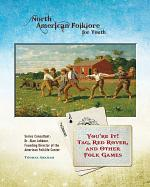 You're It! Tag, Red Rover, and Other Folk Games