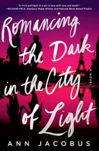 Romancing the Dark in the City of Light Book