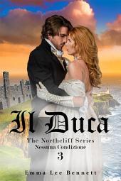 Il Duca - Nessuna Condizione vol.3 - The Northcliff Series