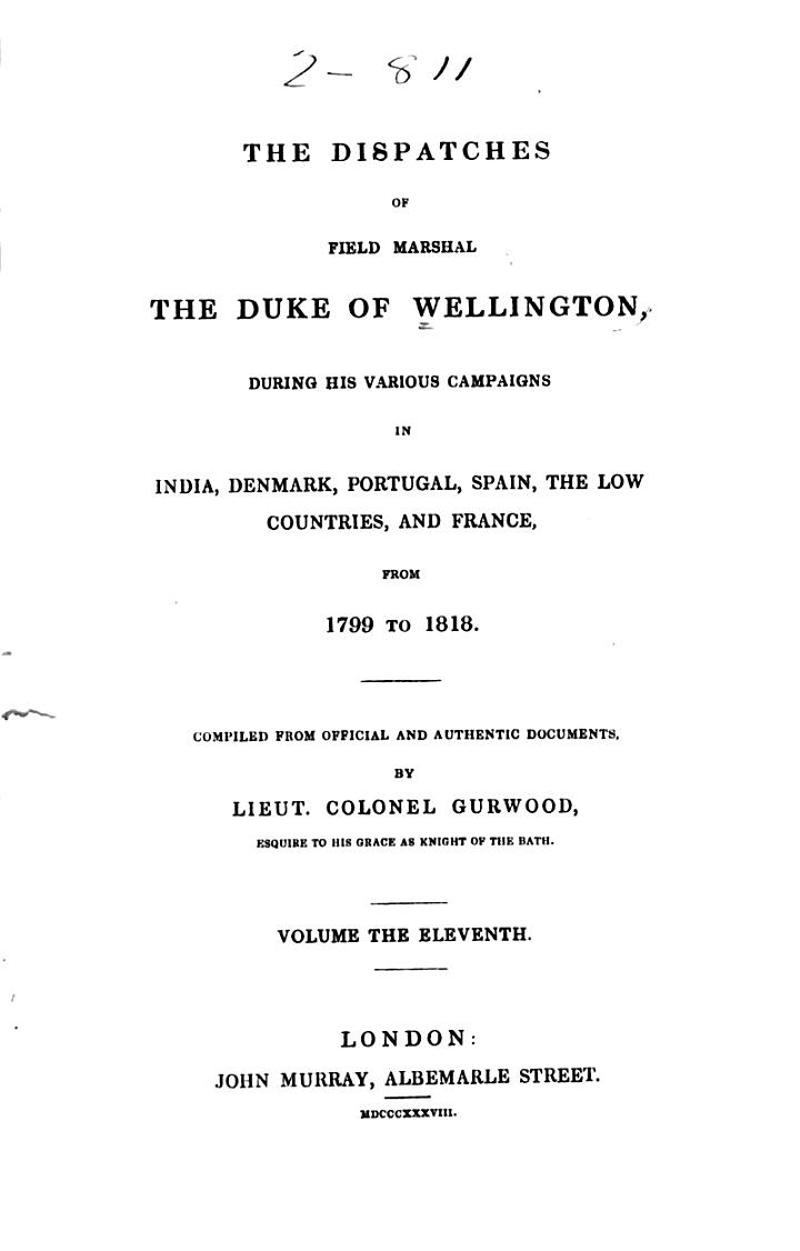 The Dispatches of Field Marshal the Duke of Wellington, K.G.: Peninsula and France, 1813-1814