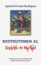 Destruyendo Al Espíritu De Madián