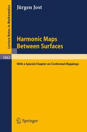 Harmonic Maps Between Surfaces: (With a Special Chapter on Conformal Mappings)