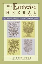 The Earthwise Herbal, Volume I