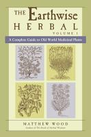 The Earthwise Herbal  Volume I PDF