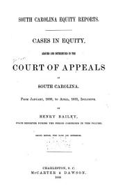 Cases in Equity, Argued and Determined in the Court of Appeals of South Carolina: From January, 1830, to April, 1831, Inclusive