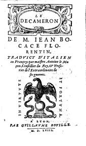 Le Decameron de M. Iean Bocace florentin, traduict d'italien en françoys par maistre Antoine Le Maçon, conseiller du roy, & tresorier de l'extraordinaire de ses guerres