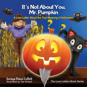 It s Not About You  Mr  Pumpkin