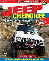 Jeep Cherokee XJ Performance Upgrades: 1984-2001 - Revised Edition