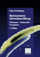 Marktorientierte Unternehmensführung: Reflexionen — Denkanstöße — Perspektiven, Ausgabe 2