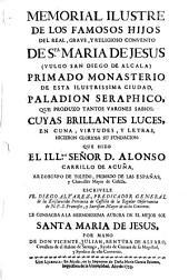 Memorial illustre de los famosos hijos del Real convento de Santa Maria de Jesus, vulgo de Diego Alcala