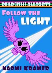 Follow the Light: a DEAD(ish) Allsorts short