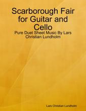 Scarborough Fair for Guitar and Cello - Pure Duet Sheet Music By Lars Christian Lundholm