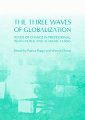 The Three Waves of Globalization: Winds of Change in Professional, Institutional and Academic Genres