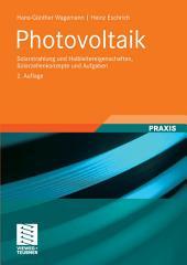 Photovoltaik: Solarstrahlung und Halbleitereigenschaften, Solarzellenkonzepte und Aufgaben, Ausgabe 2