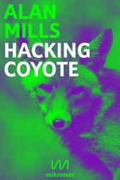 Hacking Coyote: Tricks for Digital Resistance